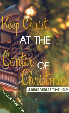 5 Bible verses to remember during Christmas, for a Christ-centered Christmas. Great memory verses to keep the reason for the season in our hearts.