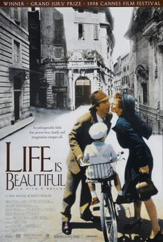 La vita è bella (original Italian title) ~ Life Is Beautiful (English title) (1997). Winner of 3 Academy Awards, including best actor Roberto Benigni. One of my favorite movies!