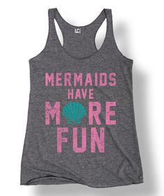 Athletic Heather Mermaids Have More Fun Racerback Tank | zulily
