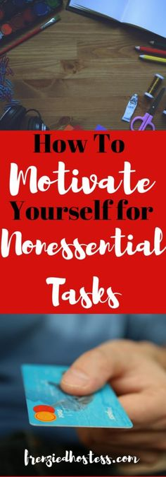 Motivate yourself for nonessential tasks like unfinished projects and even your blog using these three simple ideas. #motivation #motivtationnation #motivationmonday