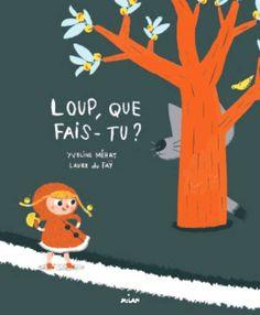 """""""Loup, que fais-tu ?"""" de Yveline Méhat et Laure du Faÿ, Milan. Un remix du Petit Chaperon Rouge, plein d'humour. Je suis sûre que tous les 3-4 ans (et plus...) adorent !!!"""