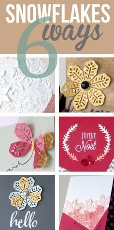 Turn a snowflake die into a flower, a background, a butterfly, a laurel wreath, and a Valentine's Day card!