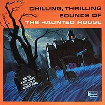 The Best Halloween Songs for Kids: Walt Disney Records - 'Chilling, Thrilling Sounds of the Haunted House' (1964)