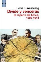 Abril 2015: Divide y vencerás : el reparto de África, 1880-1914 / Henri L. Wesseling
