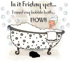 Friday night in my baths