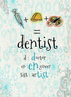 #dentist =  d:doctor  en:engineer  tist:artist https://www.dentalhub.com.au/