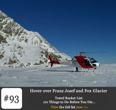 Bucket List #93: Hover Over Franz Joseph and Fox Glacier. The Franz Josef and Fox glaciers are special because they are incongruous to their surroundings. Like discovering a beautiful stone in the sand, they leap out at you. If you get the opportunity to visit the west coast of New Zealand be sure to visit and include a trip to the nearby Lake Matheson and Mount Cook