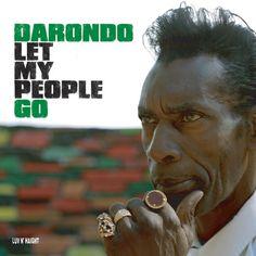 Darondo - Let My People Go, 2006.  http://youtu.be/OWRLbl8i_qs