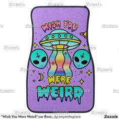 """""""Wish You Were Weird"""" car floormat Car Mat"""