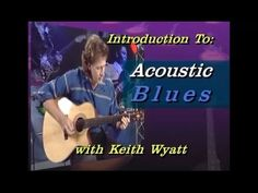 Keith Wyatt - Beyond Basics - Introduction to Acoustic Blues