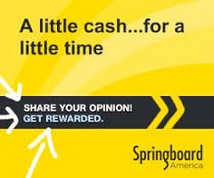 Get paid for your opinion! Springboard America gives Americans like you the opportunity to speak up on what affects their daily lives – from products to politics. By joining Springboard, one of America's leading online research communities, you'll become eligible to receive invitations to our surveys, earn Survey Dollars and to help shape America's future! http://ifreesamples.com/get-paid-opinion-springboard/