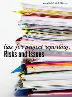 Best practices and tips for project reporting about risks and issues.