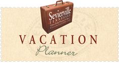 May need to do a long weekend in pigeon forge/seivierville.Official Sevierville, Tennessee, vacation web site.