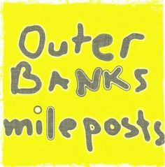 Outer Banks Mileposts