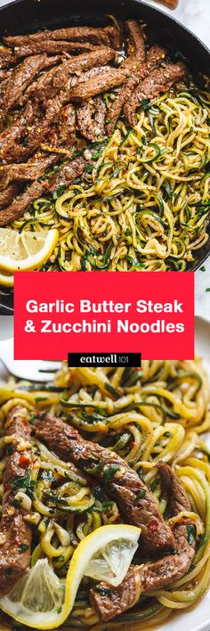 15-Minute Garlic Butter Steak with Zucchini Noodles — Delicious juicy marinated steak and zucchini noodles, so much flavor and nearly IMPOSSIBLE to mess up!