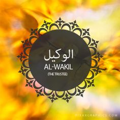 Al-Wakil,The Trustee,Islam,Muslim,99 Names