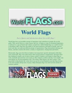 world flags  The American flag, also one of the most recognizable flags in the world, was officially adopted in 1777. After the American Revolutionary War citizens began to fly the flag casually during times of peace, which not only increased its demand but also led to its adoption as a general representation of America. After, other countries soon adopted this relaxed stance of displaying their flags too, although this would eventually be used as a propaganda tool for countries trying to…