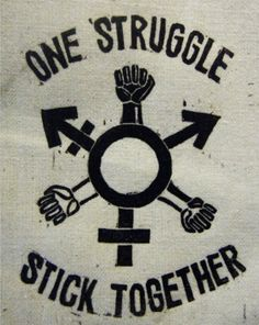 This is a symbol demanding that a struggle incorporate the experiences and demands of all gender identities. Movements are often stratified by the same prejudices of the society but those systems must be dismantled by all or oppressive pieces will remain.