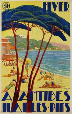 Vintage travel poster - Antibes & Juan Les Pins, French Riviera, Cote d'Azur, South of France Travel Ads, Travel And Tourism, Vintage Advertisements, Vintage Ads, Vintage Safari, Retro Advertising, Vintage Postcards, Santa Barbara Hotels, Tender Is The Night