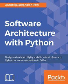 Software Architecture with Python -- Anand Balachandran Pillai