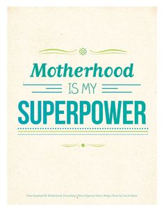 MOTHERHOOD IS MY SUPERPOWER (and yours and yours and YOURS TOO!) If you still don't believe us - click through and order the book!