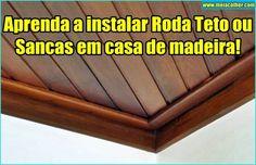 Aprenda a instalar Roda Teto ou Sancas em casa de madeira! | Meia Colher