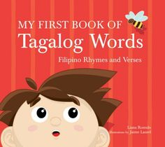 Booktopia has My First Book of Tagalog Words, An ABC Rhyming Book of Filipino Language and Culture by Liana Romulo. Buy a discounted Hardcover of My First Book of Tagalog Words online from Australia's leading online bookstore. Tagalog Words, Babe, Filipino Culture, Kids Laughing, Single Words, Learning Process, Learning Activities, Childrens Books, The Book