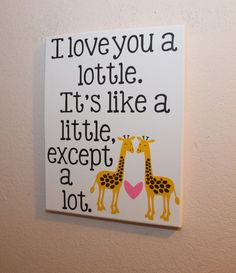 I love you a lottle. It's like a little except a lot - giraffes custom canvas quote wall art sign