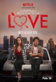 Love (2016) A program that follows a couple who must navigate the exhilarations and humiliations of intimacy, commitment and other things they were hoping to avoid.