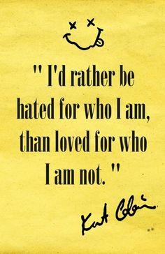 - Kurt Cobain