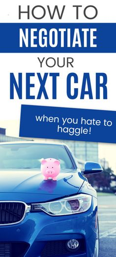 You need to buy a new-to-you car, but you hate the process of buying a car! Check out these tips for how to negotiate your next car even when you hate to haggle to get the best price on your car. Buying Your First Car, Buying New Car, Car Buying Guide, Cash Cars, Finance Organization, Car Sit, Car Finance, Car Prices, Car Loans