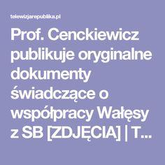 Prof. Cenckiewicz publikuje oryginalne dokumenty świadczące o współpracy Wałęsy z SB [ZDJĘCIA]   Telewizja Republika