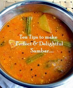 Tip Ten Tips to make Perfect and Delightful Sambhar - Bhojana Recipes Indian Veg Recipes, Recipes In Tamil, Indian Snacks, Andhra Recipes, Goan Recipes, Gourmet Recipes, Vegetarian Recipes, Cooking Recipes, Vegetarian Options