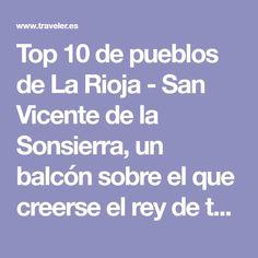Top 10 de pueblos de La Rioja - San Vicente de la Sonsierra, un balcón sobre el que creerse el rey de todas las vides   Galería de fotos 3 de 11   Traveler