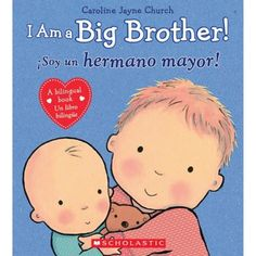 """Your son will love learning how much fun being an older sibling is through Scholastic's """"I Am A Big Brother!"""" Book written by Caroline Jayne Church. The story of a boy becoming a big brother to a new baby is told in Spanish and English. Libros Pop-up, Illustrator, Older Siblings, Sweet Stories, Baby Coming, Book Girl, Memory Books, Free Reading, Book Activities"""