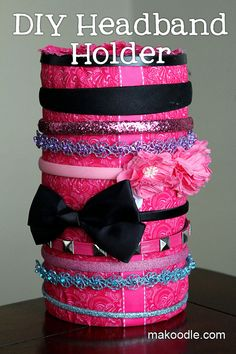 DIY Headband Holder  from: makoodle.com  You could also use contact paper or scrapbooking paper to cover the oatmeal container. Then, use scraps of fabric, ribbons and buttons to decorate!