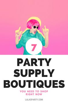 7 Party Supply Boutiques to shop right now. Indie owned, modern party supplies.