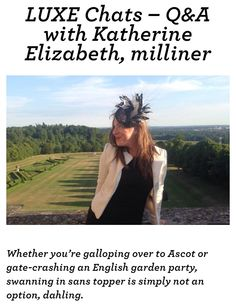 This is a fabulous Q&A press article featured in LUXE City Guides! Katherine Elizabeth, Ascot Hats, Team Building Events, City Guides, Corporate Events, Big Day, Headpiece, Luxury, Party