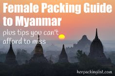 A Female Packing List for Myanmar (aka a cautionary tale with tips)