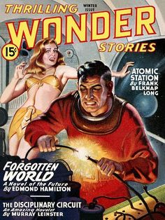 Thrilling Wonder Stories Winter Issue 15c Atomic Station by Frank Belknap Long Forgotten World A Novel of the Future by Edmond Hamilton The Disciplinary Circuit An Amazing Novelet by Murray Leinster