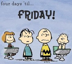 4 days til Friday via www.Facebook.com/Snoopy