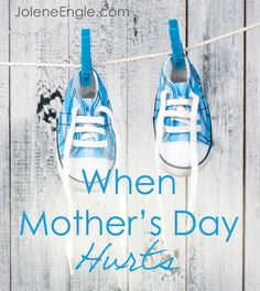 When Mother's Day Hurts by Jolene Engle