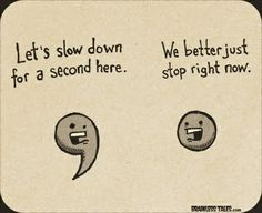"""""""Let's slow down for a second here."""" """"We better just stop right now"""". #Grammar #Humor"""