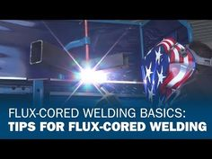Guide to flux core wire welding (FCAW). Processes, diagrams, videos, comparison to GMAW and SMAW and free handbook.