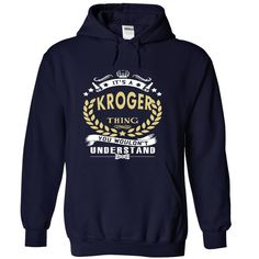 [Popular Tshirt name tags] Its a KROGER Thing You Wouldnt Understand T Shirt Hoodie Hoodies Year Name Birthday Discount Best Hoodies, Tee Shirts