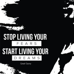 stop living your, fears start living your dreams Ios App, Live For Yourself, Techno, Dreaming Of You, Wish, Life Quotes, Android, Mindfulness, Success