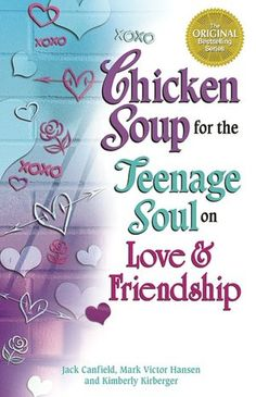 Chicken Soup for the Teenage Soul on Love & Friendship (NOOK Book)