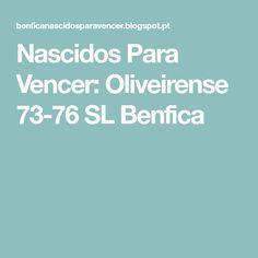 Nascidos Para Vencer: Oliveirense 73-76 SL Benfica