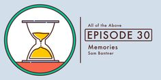Recorded in a car filled with mosquitos in Maine, Sam explains how externally storing our memories let's us remember more. All Episodes, We Remember, Chart, Memories, Memoirs, Souvenirs, Remember This