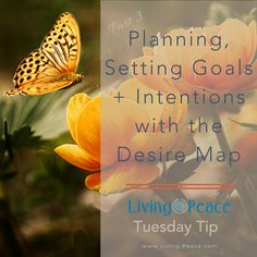 Planning, Setting Goals & Intentions with the Desire Map – Living Peace Tuesday Tip